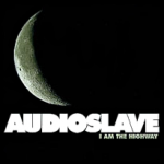 Audioslave_i_am_the_highway